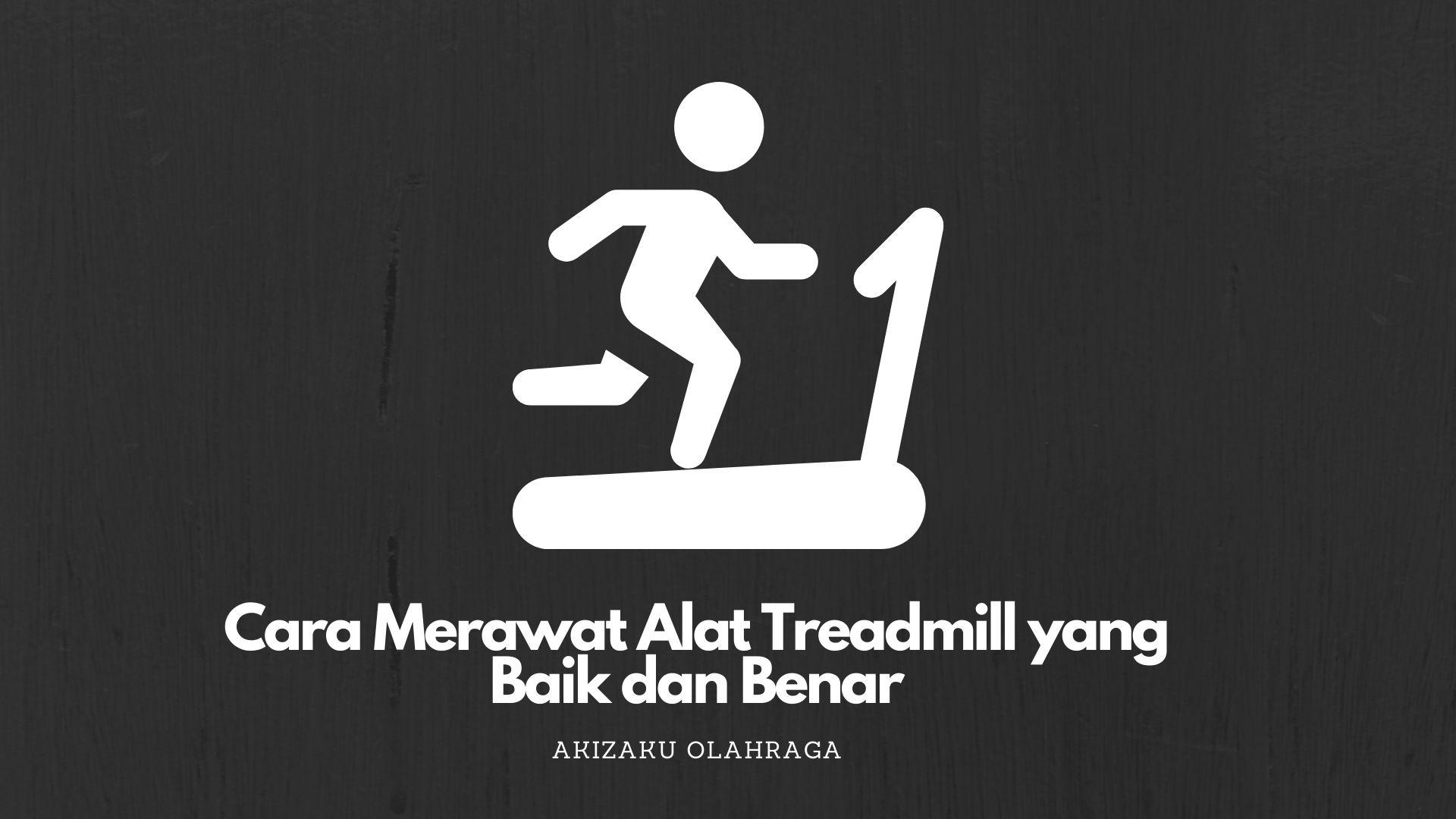[Image: Cara-Merawat-Alat-Treadmill-yang-Baik-dan-Benar.jpg]