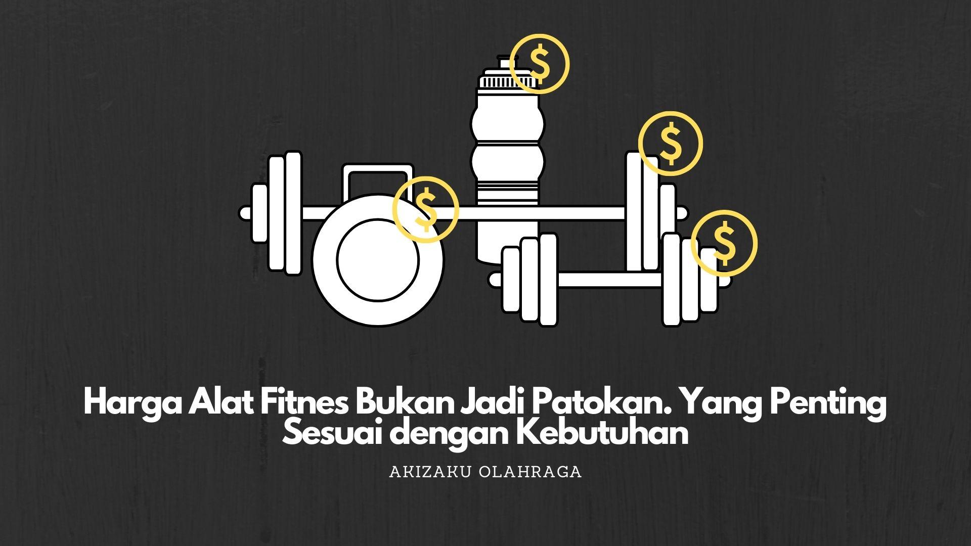 [Image: Harga-Alat-Fitnes-Bukan-Jadi-Patokan.-Me...utuhan.jpg]