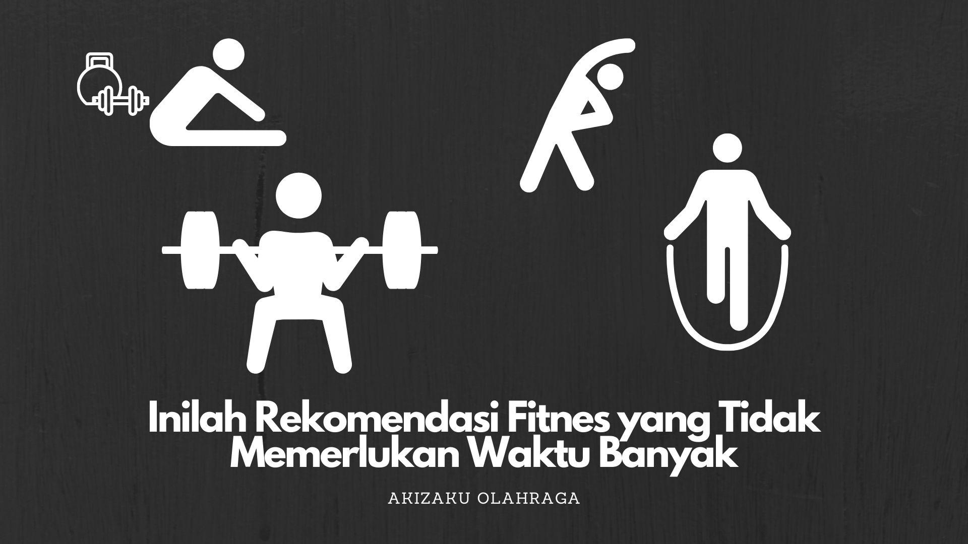 [Image: Rekomendasi-Fitnes-yang-Tidak-Memerlukan...Banyak.jpg]