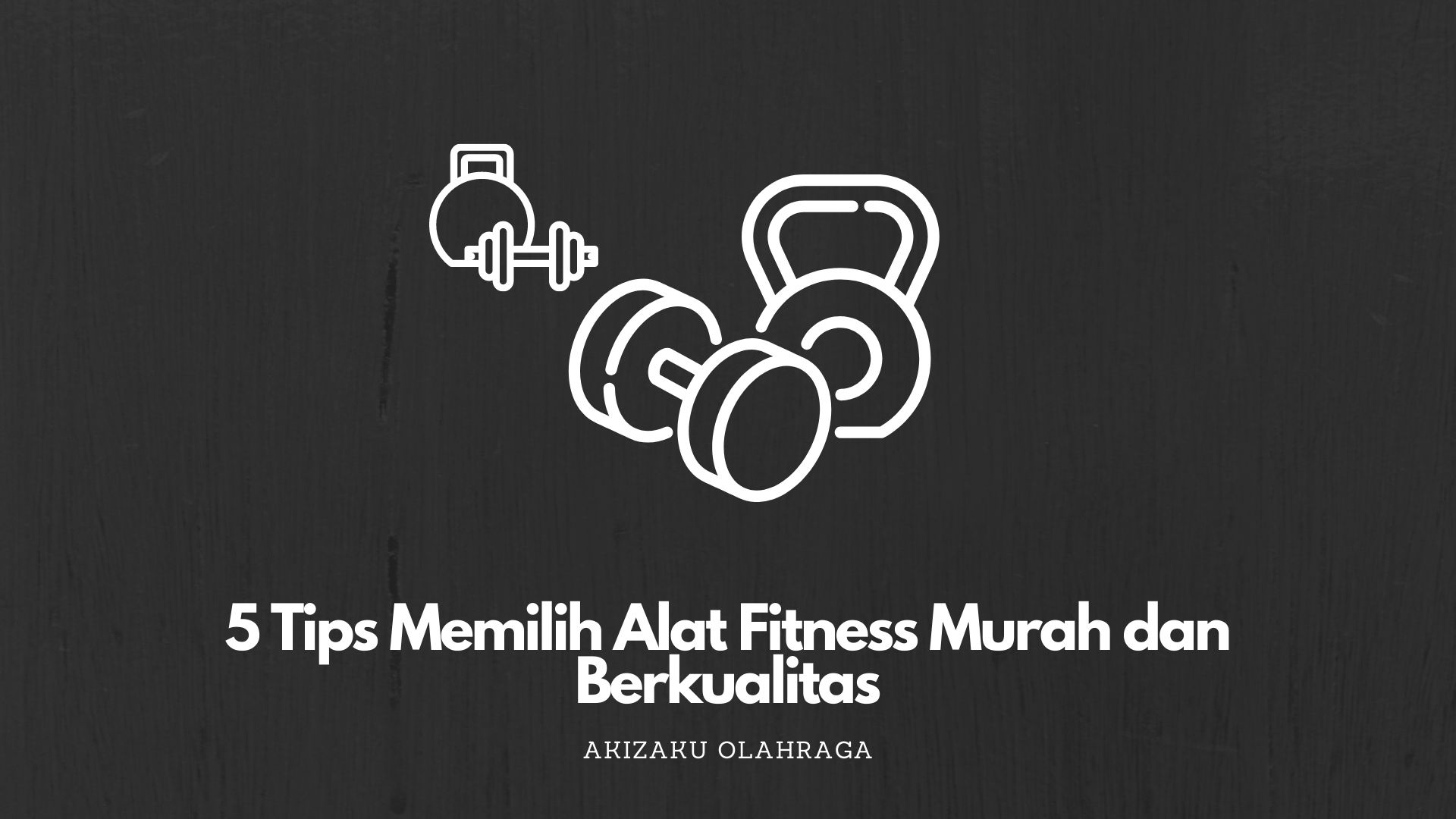 [Image: Tips-Memilih-Alat-Fitness-Murah-dan-Berkualitas.jpg]