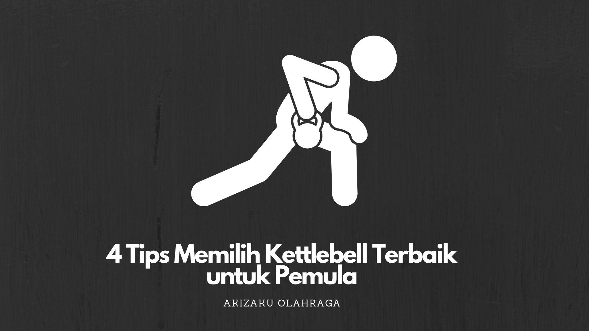[Image: Tips-Memilih-Kettlebell-Terbaik-untuk-Pemula.jpg]