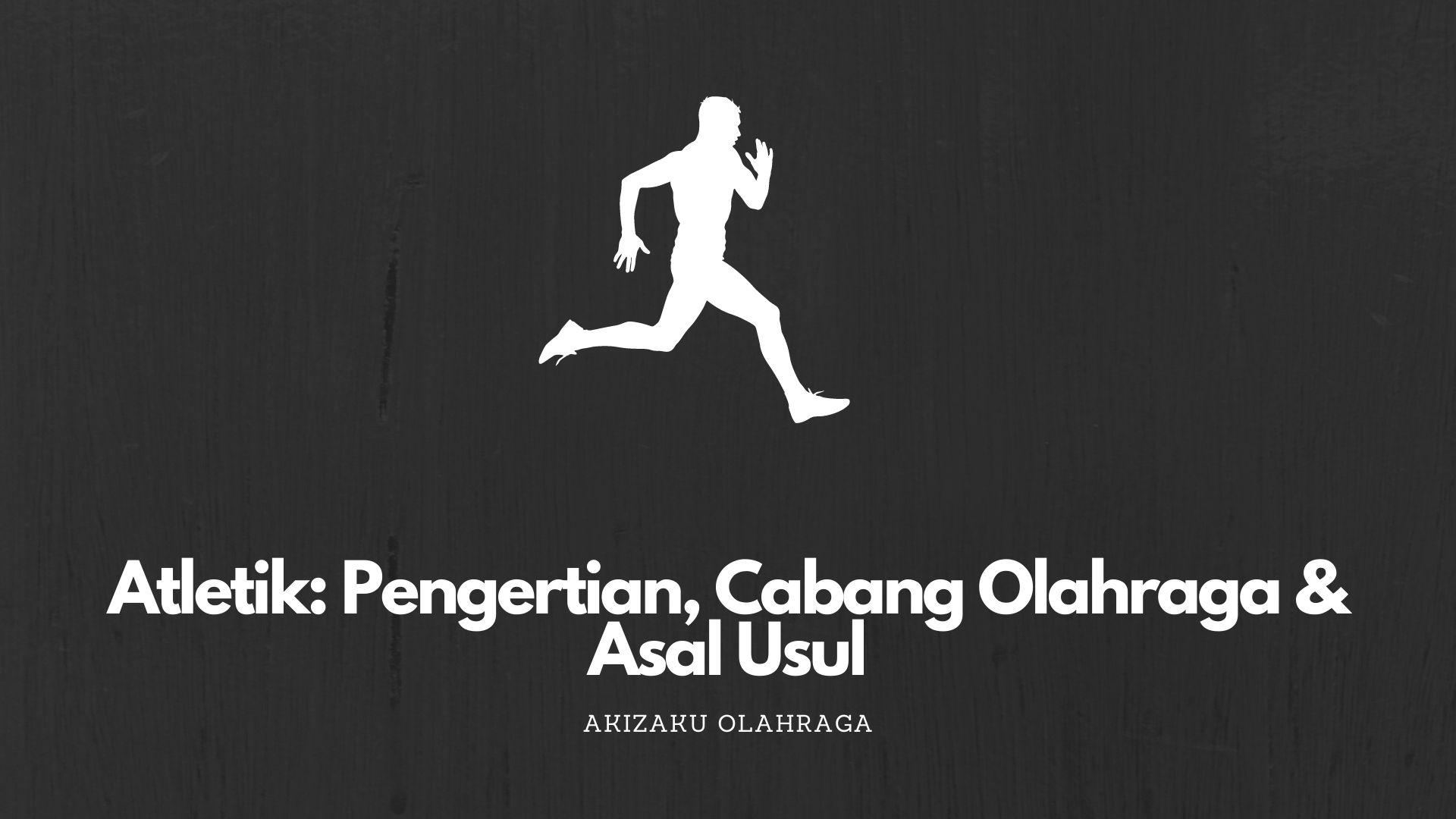 [Image: Atletik-Pengertian-Cabang-Olahraga-Asal-Usul.jpg]