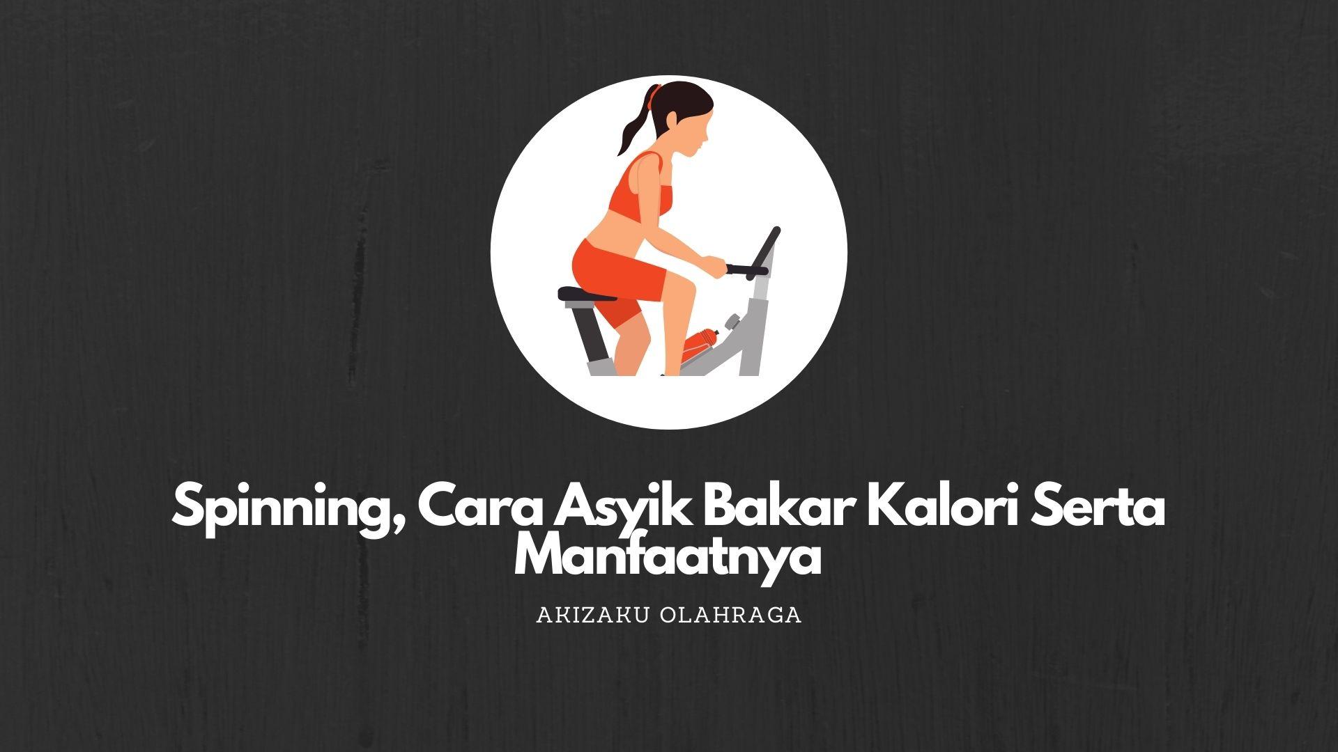 [Image: Spinning-Cara-Asyik-Bakar-Kalori-Serta-Manfaatnya.jpg]